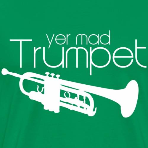 Yer Mad Trumpet