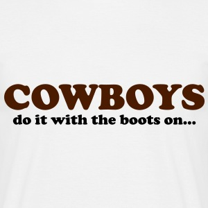 Cowboys do it with the boots on... T-Shirts - Herre-T-shirt
