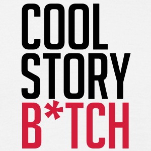 cool story b*tch cool story bro bros before hoes T - Männer T-Shirt