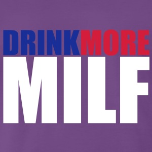 Drink more MILF T-Shirts - Men's Premium T-Shirt