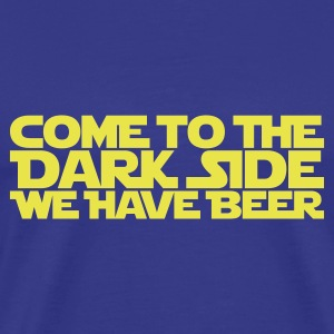 Come to the dark side we have beer 1.1c  - Men's Premium T-Shirt