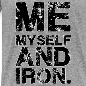 Me myself and iron | Mens Tee - Men's Premium T-Shirt