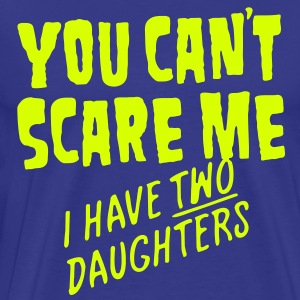 You Can't Scare Me - Men's Premium T-Shirt
