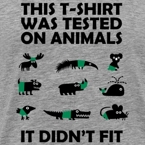 Tested on Animals - Didn't Fit T-shirts - Herre premium T-shirt