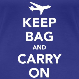 Keep Bag and Carry On - Women's Premium T-Shirt