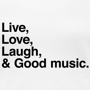 Live love laugh and good music T-shirt - Maglietta Premium da donna