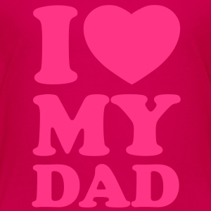 I love my dad Shirts - Børne premium T-shirt