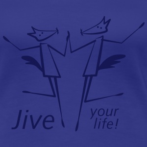 jive your Life | Tanzshirts - Frauen Premium T-Shirt