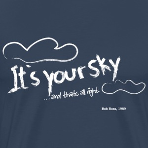 It´s your sky - Bob Ross - Männer Premium T-Shirt