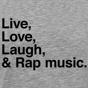 Live love laugh and rap T-shirt - Maglietta Premium da uomo