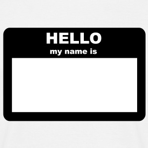 Name tag - HELLO my name is T-Shirts - Men's T-Shirt