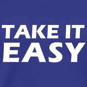 Take it easy Tee shirts - T-shirt Premium Homme