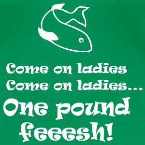 One pound fish - Women's Premium T-Shirt