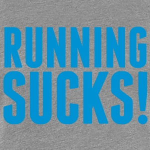 Running Sucks! T-Shirts - Frauen Premium T-Shirt