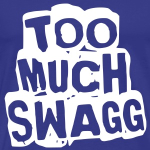 too_much_swagg_dirt Tee shirts - T-shirt Premium Homme