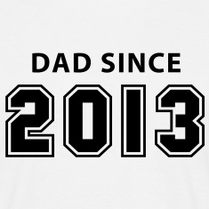 DAD SINCE 2013 T-Shirt BK