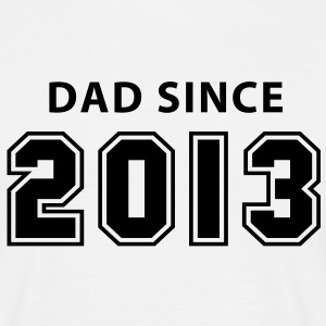 DAD SINCE 2013 T-Shirt BK - Men's T-Shirt