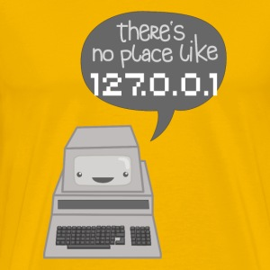 There's no Place like 127.0.0.1 T-Shirts - Männer Premium T-Shirt