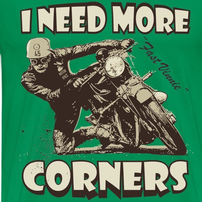 I need more corners biker t-shirt