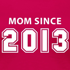 MOM SINCE 2013 T-Shirt WP