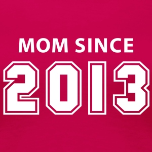 MOM SINCE 2013 T-Shirt WP - Premium T-skjorte for kvinner