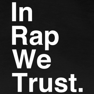 In Rap We Trust T-Shirts - Women's Premium T-Shirt