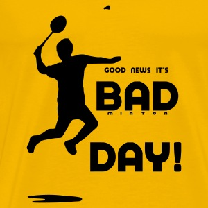 good news it's badminton day Tee shirts - T-shirt Premium Homme