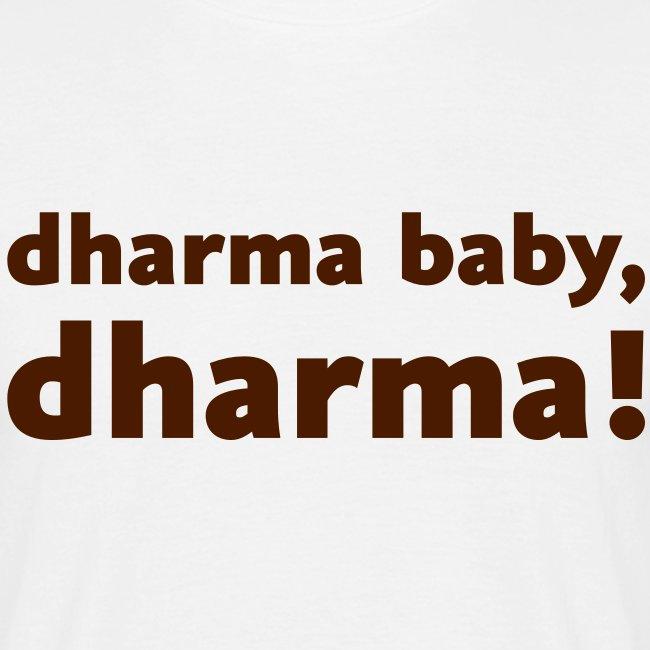 dharma, baby, dharma