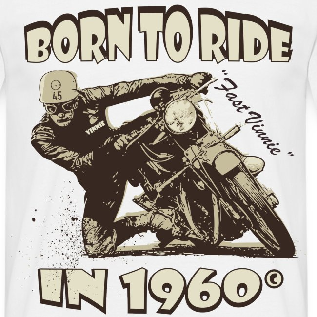 Born to Ride in 1960 biker t-shirt