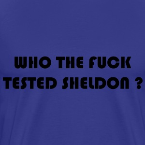 who has tested sheldon T-skjorter - Premium T-skjorte for menn
