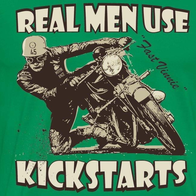 Real Men Use Kickstarts