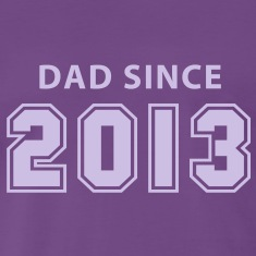 DAD SINCE 2013 T-Shirt FL