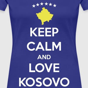 KEEP CALM AND LOVE KOSOVO Magliette - Maglietta Premium da donna
