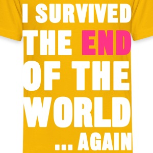 I Survived the End of the World T-Shirts - Kinder Premium T-Shirt