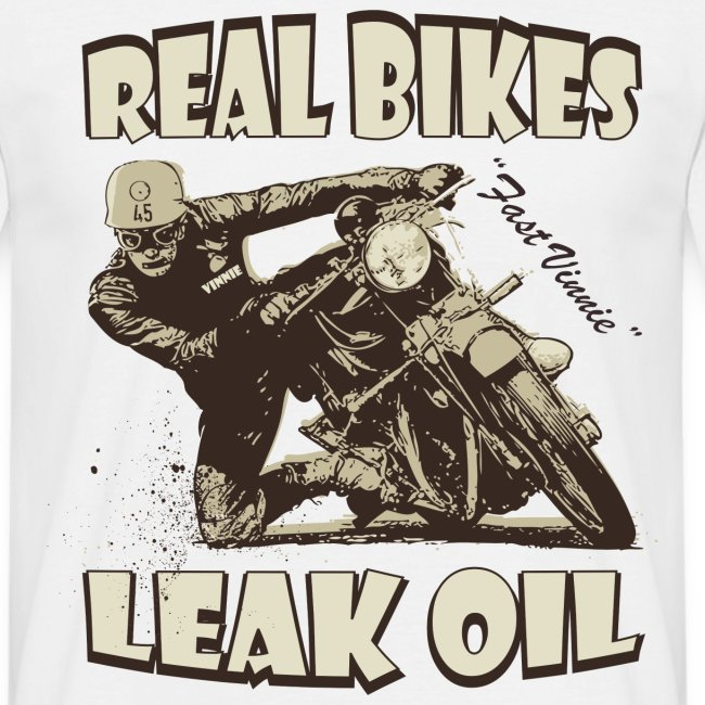 Real bikes leak oil biker t-shirt