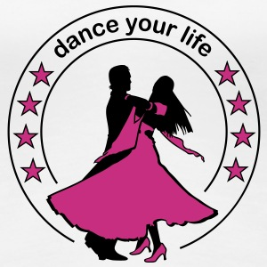 Dance your life  T-Shirts - Frauen Premium T-Shirt