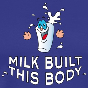 Shirt Milk built this body - Männer Premium T-Shirt