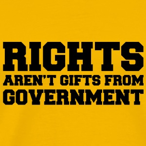 Rights aren't Gifts Shirt - Männer Premium T-Shirt