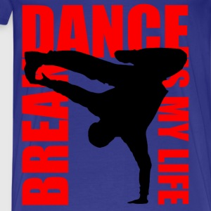 break dance is my life Tee shirts - T-shirt Premium Homme