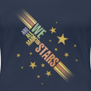 we are all made of stars T-Shirts - Women's Premium T-Shirt