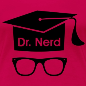 Dr. Nerd. mortarboard Geek Fun graduation  T-Shirts - Women's Premium T-Shirt