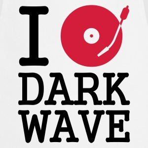 :: I dj / play / listen to dark wave :-: - Cooking Apron