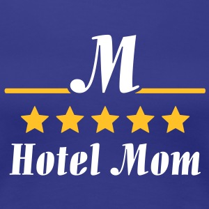 Hotel Mom T-Shirts - Frauen Premium T-Shirt