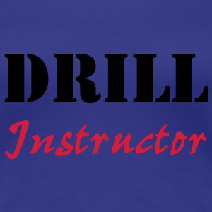 Drill Instructor T-shirts - Dame premium T-shirt