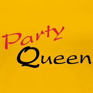 Party queen T-Shirts - Frauen Premium T-Shirt
