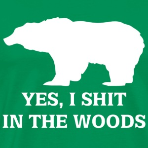 Yes, I shit in the woods - Men's Premium T-Shirt