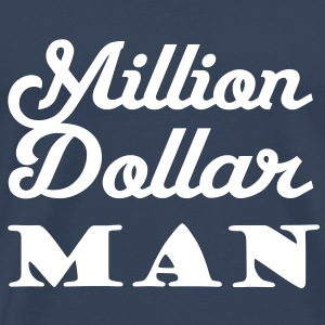 Million Dollar Man T-Shirts - Männer Premium T-Shirt