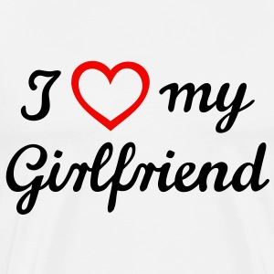 I love my girlfriend. Valentine's Day T-Shirts - Men's Premium T-Shirt