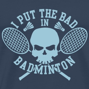 I put the bad in Badminton Koszulki - Koszulka męska Premium