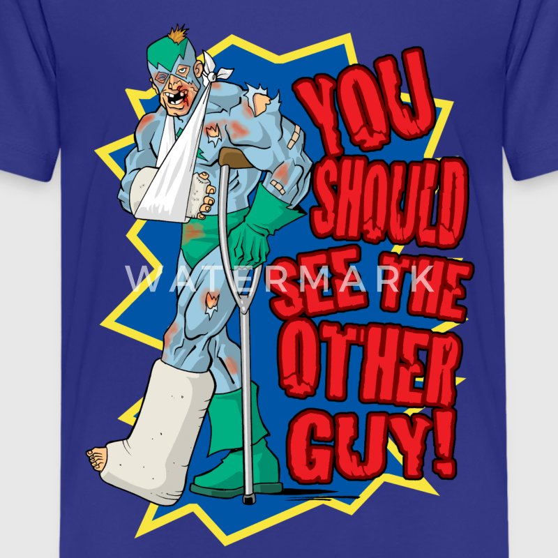 You Should See The Other Guy - Teenage Premium T-Shirt